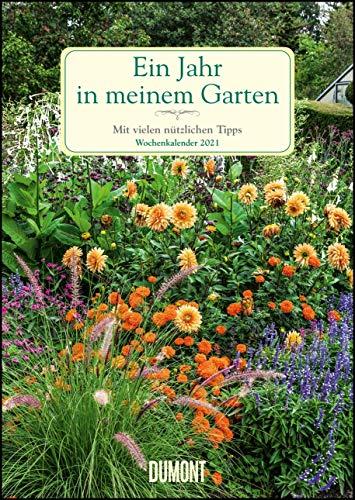 Ein Jahr in meinem Garten – Wochenkalender 2021 – Garten-Kalender mit 53 Blatt – Format 21,0 x 29,7 cm – Spiralbindung: Mit vielen nützlichen Tipps